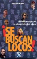 Cover of: Se buscan locos/ Crazy People Wanted by Cuevas Davalos Jorge