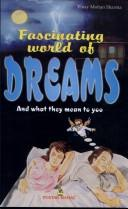 Cover of: Fascinating World of Dreams and What they Mean to You by Vinay Mohan Sharma