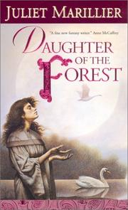 Cover of: Daughter of the Forest (The Sevenwaters Trilogy, Book 1) | Juliet Marillier