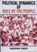 Cover of: Political Dynamics of Rule by the People | Naunihal Singh