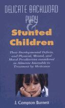 Cover of: Delicate, Backward, Puny and Stunted Children | J. Compton Burnett