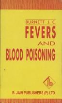 Cover of: Fevers and Blood Poisoning | J. Compton Burnett