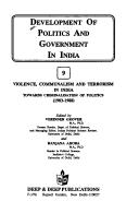 Cover of: Violence, Communalism and Terrorism in India ; Towards Criminalisation of Politics | Verinder Grover