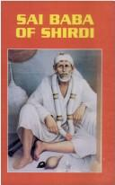 Cover of: Sai Baba of Shirdi | B.K. Chaturvedi