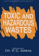 Cover of: Toxic and Hazardous Wastes | P.C. Sinha