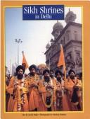 Cover of: Sikh Shrines in Delhi | Singh, Amrik