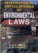 Cover of: International Encyclopaedia of Environmental Law | P.C. Sinha