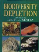 Cover of: Biodiversity Depletion | P.C. Sinha