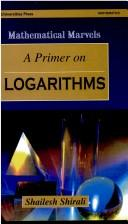 Cover of: A Primer on Logarithms | Shailesh Shirali