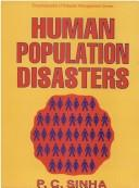 Cover of: Human Population and Related Disasters | P.C. Sinha