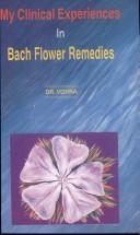 Cover of: My Clinical Experiences in Bach Flower Remedies | D.S. Vohra