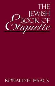 Cover of: The Jewish book of etiquette by Ronald H. Isaacs