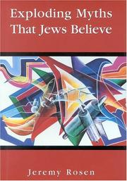 Cover of: Exploding Myths That Jews Believe by Jeremy Rosen