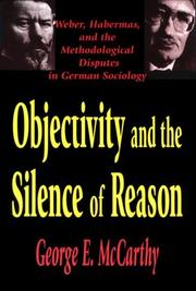 Cover of: Objectivity and the silence of reason by George E. McCarthy
