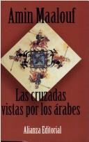 Cover of: Las cruzadas vistas por los arabes/The Crusades seen by the Arabs | Amin Maalouf