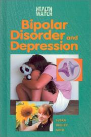 Cover of: Bipolar Disorder and Depression (Health Watch) | Susan Dudley Gold