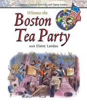 Cover of: Witness the Boston Tea Party with Elaine Landau | Elaine Landau