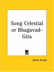 Cover of: Song Celestial or Bhagavad-Gita | Edwin Arnold