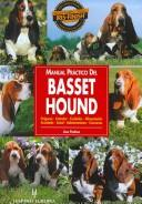 Cover of: Manual Practico Del Basset Hound/ Guide to Owning a Basset Hound (Animales De Compania) | Lisa Puskas