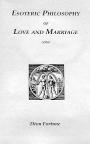 Cover of: Esoteric Philosophy of Love and Marriage (1924) | Dion Fortune