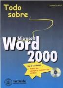 Cover of: Microsoft Word 2000 - Todo Sobre - Incluye CD-ROM by Natascha Nicol