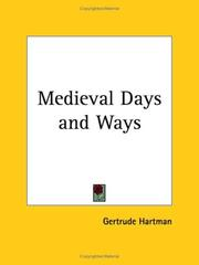 Cover of: Medieval days and ways | Gertrude Hartman