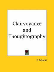 Cover of: Clairvoyance & thoughtography | T. Fukurai