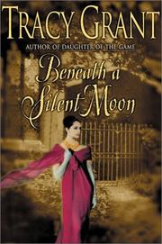 Cover of: Beneath a Silent Moon | Tracy Grant