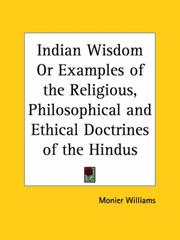 Cover of: Indian Wisdom Or Examples Of The Religious, Philosophical, And Ethical Doctrines Of The Hindus | Sir Monier Monier-Williams