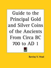Cover of: Guide to the Principal Gold and Silver Coins of the Ancients From Circa BC 700 to AD 1 | Barclay V. Head