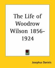 Cover of: The life of Woodrow Wilson, 1856-1924 | Josephus Daniels