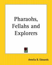 Cover of: Pharaohs, fellahs and explorers | Amelia B. Edwards