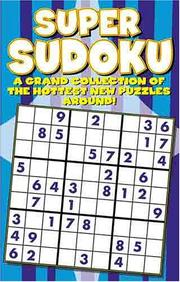 Cover of: Super Sudoku Puzzle Book (A Grand Collection Of The Hottest New Puzzles Around) | Modern Publishing