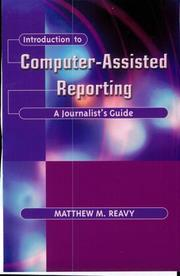 Cover of: Introduction to Computer-Assisted Reporting by Matthew M. Reavy