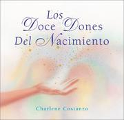 Cover of: Los Doce Dones del Nacimiento by Charlene Costanzo