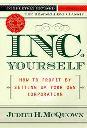 Cover of: Inc. Yourself: How to Profit By Setting Up Your Own Corporation, Completely Revised 9th Edition (Inc. Yourself: How to Profit by Setting Up Your Own Corporation) | Judith H. Mcquown