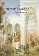 Cover of: Cuentos Orientales Del Asia Menor/oriental Stories of Small Asia | Anonimo