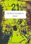 Cover of: Spider by Patrick McGrath, McGrath, Patrick