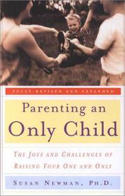 Cover of: Parenting an Only Child by Susan Newman Ph.D.
