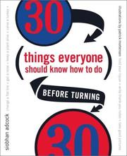 Cover of: 30 Things Everyone Should Know How to Do Before Turning 30 | Siobhan Adcock