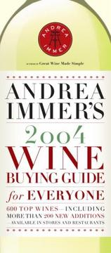 Cover of: Andrea Immer's 2004 Wine Buying Guide for Everyone (Andrea Robinson's Wine Buying Guide for Everyone) | Andrea Immer