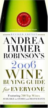 Cover of: Andrea Immer Robinson's 2006 Wine Buying Guide for Everyone | Andrea Robinson