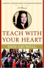Cover of: Teach With Your Heart | Erin Gruwell
