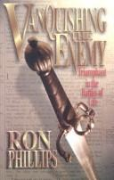 Cover of: Vanquishing the Enemy by Ron Philips