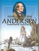 Cover of: Hans Christian Andersen Illustrated Fairytales, Volume I (Hans Christian Andersen Illustrated Fairytales) | Hans Christian Andersen