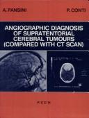 Cover of: Angiographic diagnosis of supratentorial cerebral tumours (compared with CT scan) | A. Pansini