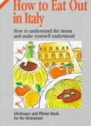 Cover of: How to Eat Out in Italy (How to Eat Out in) (How to Eat Out in) by Maria Martinelli