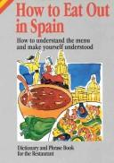 Cover of: How to Eat Out in Spain (How to Eat Out in) (How to Eat Out in) by Ana Vázquez