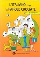 Cover of: L'Italiano Con Le Parole Crociate (Crossword Puzzle Book 1) | European Language Institute