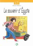 Cover of: Le Souvenir D Egypte (Plaisir De Lire - Serie Blanche - Level 10) by M. Flagan